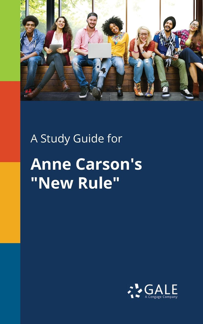 Фото - Cengage Learning Gale A Study Guide for Anne Carson.s New Rule cengage learning gale a study guide for f scott fitzgerald s a new leaf