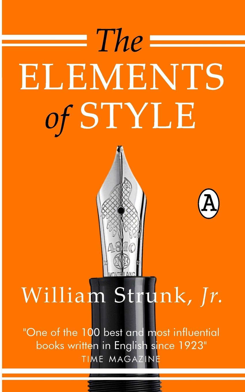 Jr. William Strunk The Elements of Style william jr strunk the elements of style