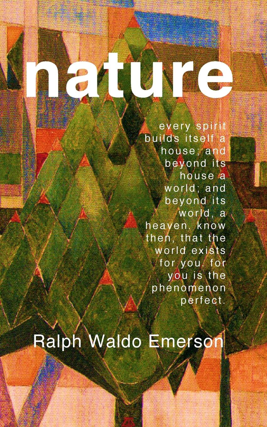Ralph Waldo Emerson Nature joseph forster four great teachers john ruskin thomas carlyle ralph waldo emerson and robert browning