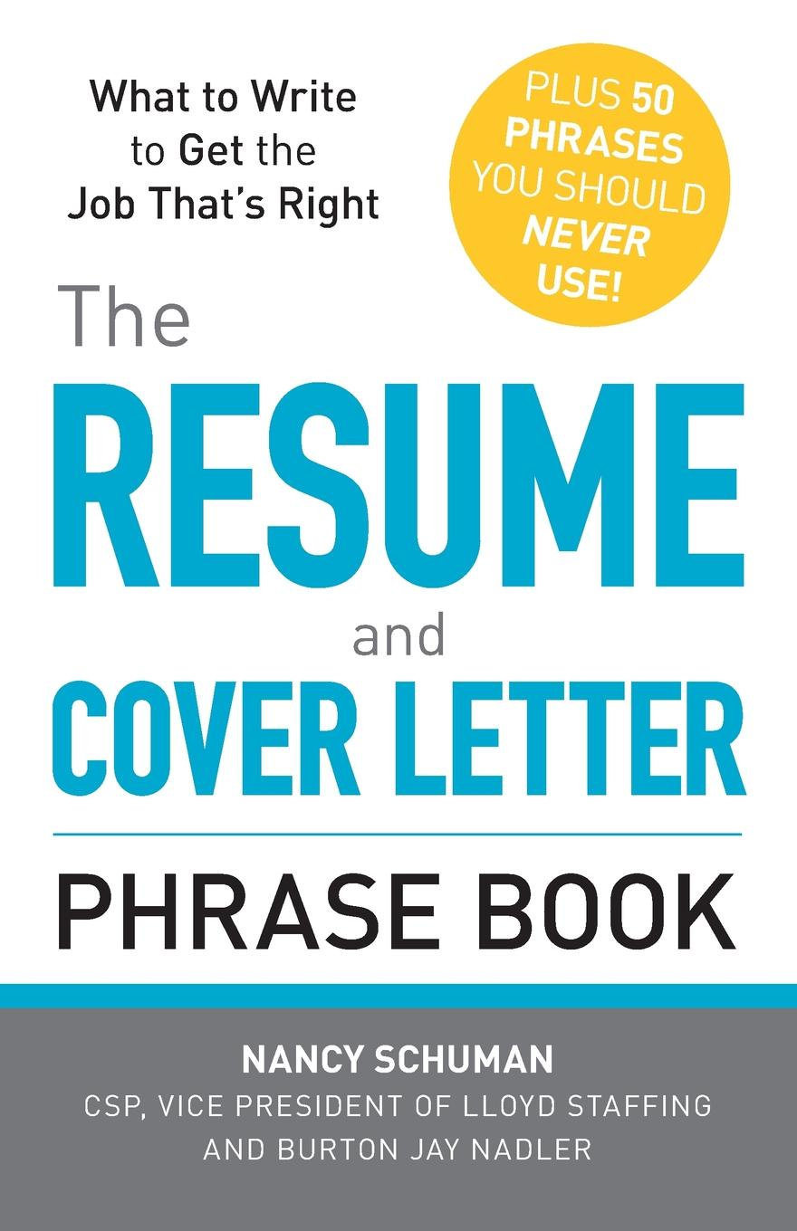 Nancy Schuman, Burton Jay Nadler The Resume and Cover Letter Phrase Book robin a hines in pursuit of purpose a guide to getting results when i pray