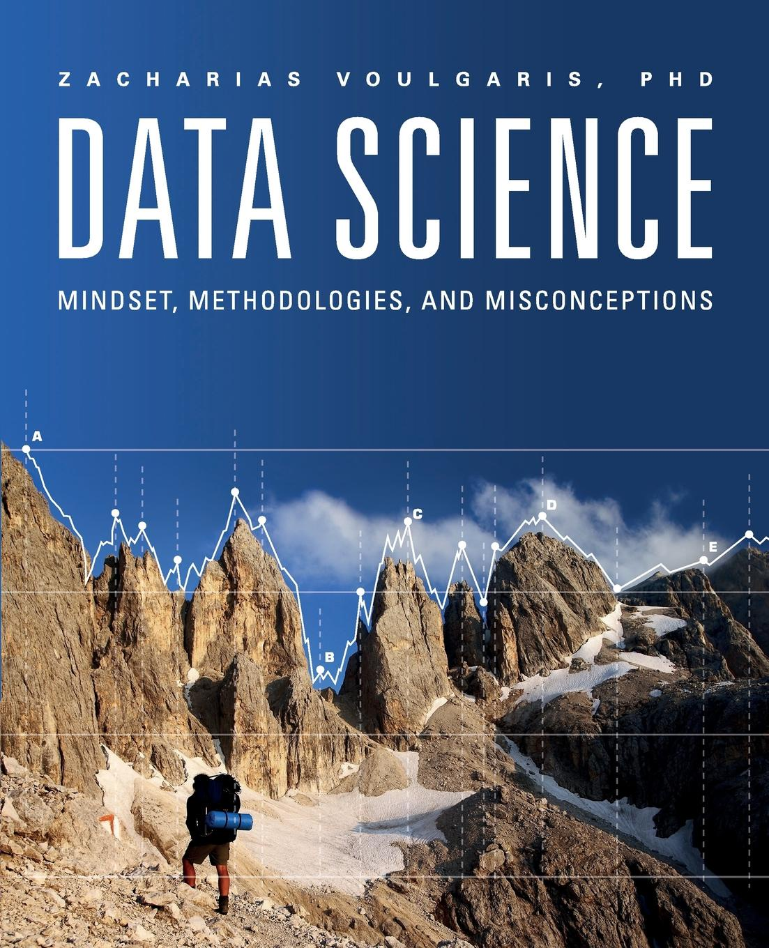 Zacharias Voulgaris Data Science. Mindset, Methodologies, and Misconceptions цена