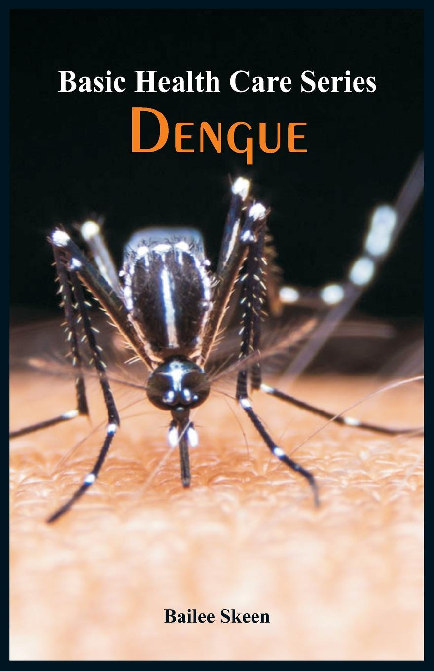 Bailee Skeen Basic Health Care Series - Dengue
