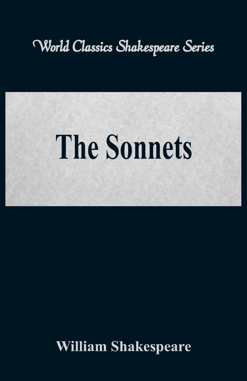 William Shakespeare The Sonnets (World Classics Shakespeare Series) shakespeare w sonnets