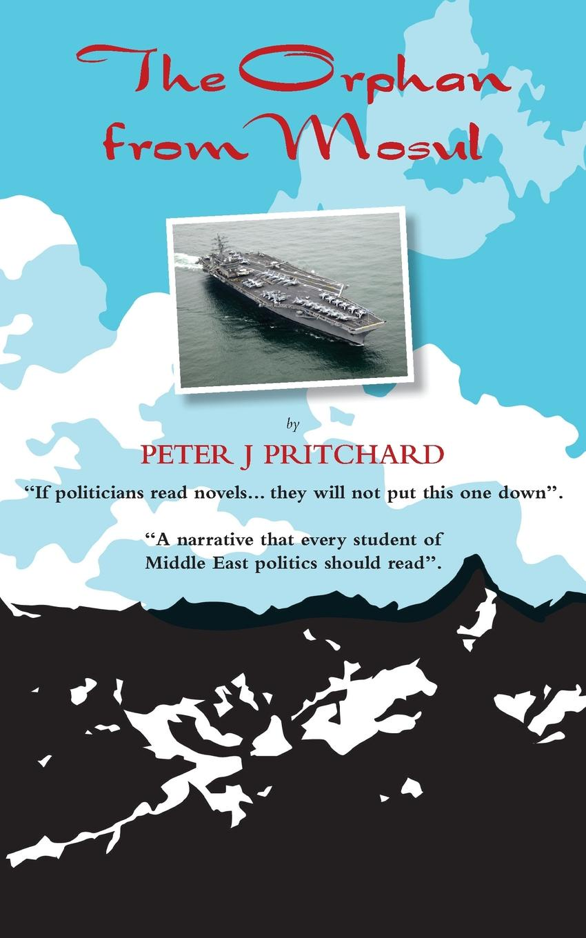 Peter J. Pritchard The Orphan From Mosul the revenge of history