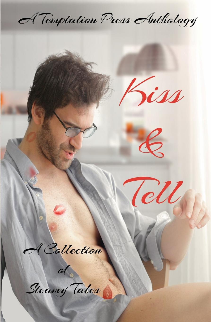 Temptation Press Kiss . Tell. A Collection of Steamy Tales avril tremayne kiss don't tell