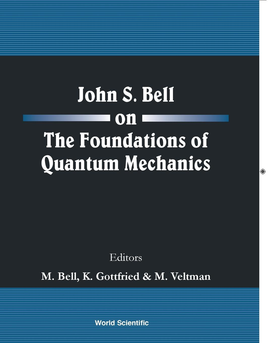JOHN S BELL ON THE FOUNDATIONS OF QUANTUM MECHANICS цены