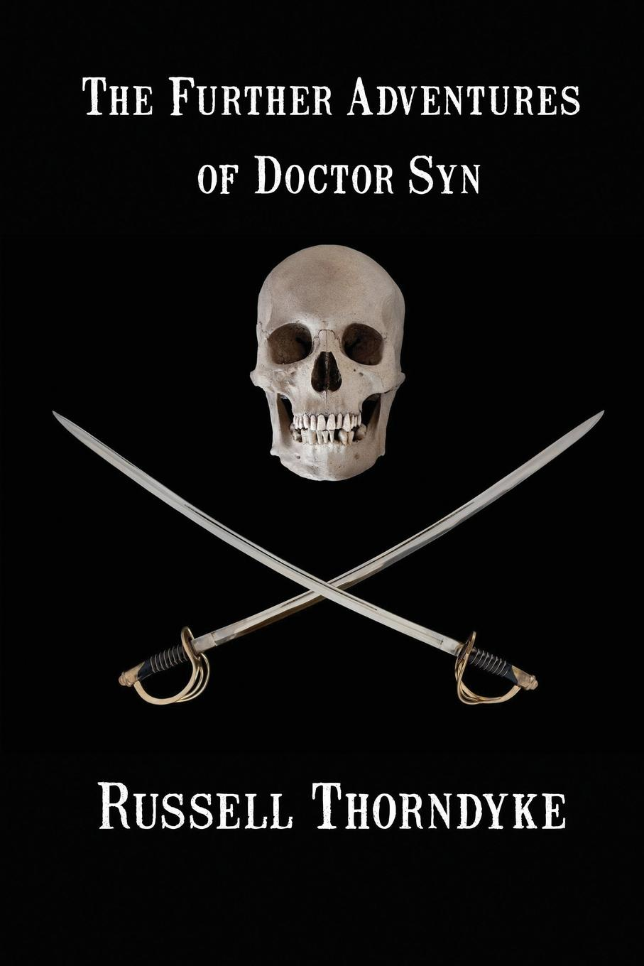 Russell Thorndyke The Further Adventures of Doctor Syn lyn stone the doctor s mission