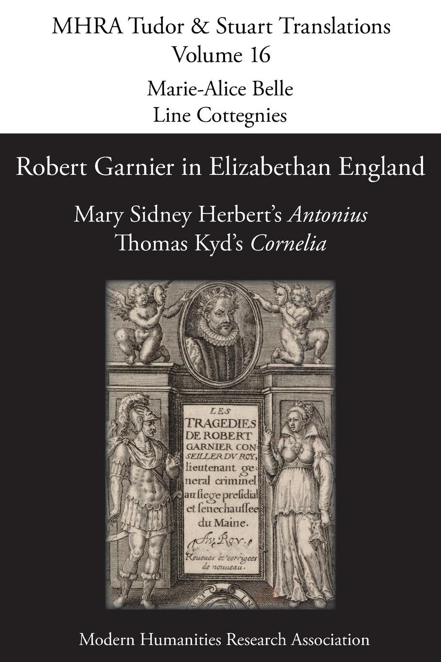 Robert Garnier in Elizabethan England. Mary Sidney Herbert.s .Antonius. and Thomas Kyd.s .Cornelia. sidney lanier shakespeare and his forerunners studies in elizabethan poetry and its development from early english