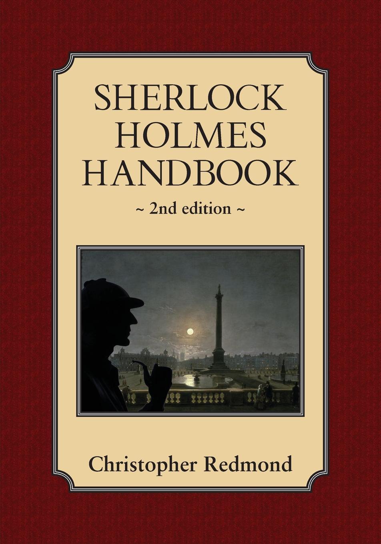 Christopher Redmond Sherlock Holmes Handbook. Second Edition