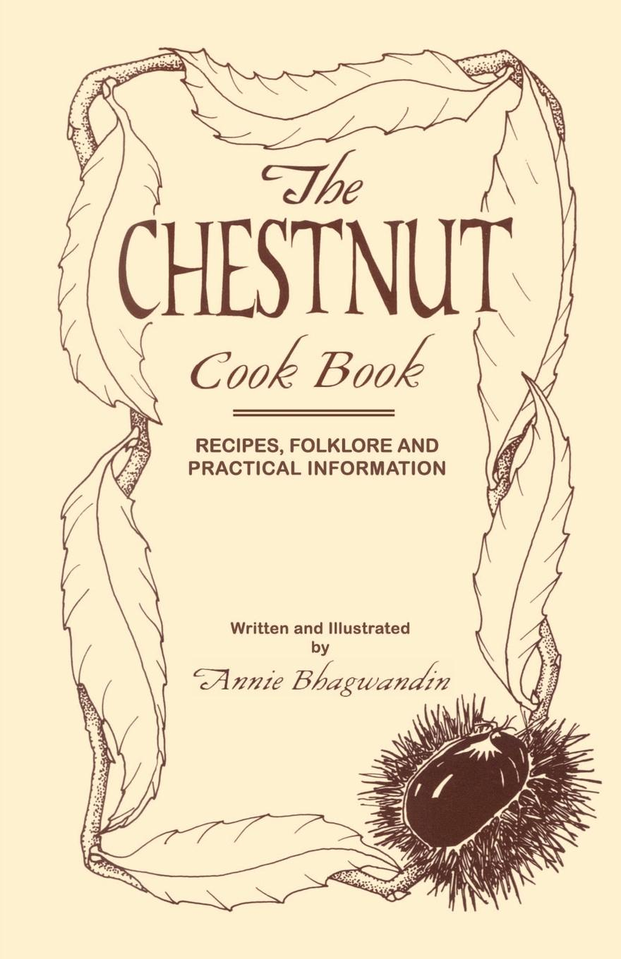 Annie Bhagwandin The Chestnut Cook Book cook for your life