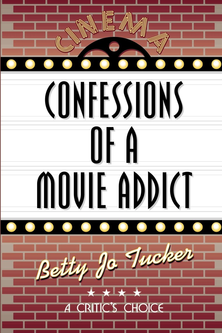 Betty Jo Tucker Confessions of a Movie Addict a movie and a book