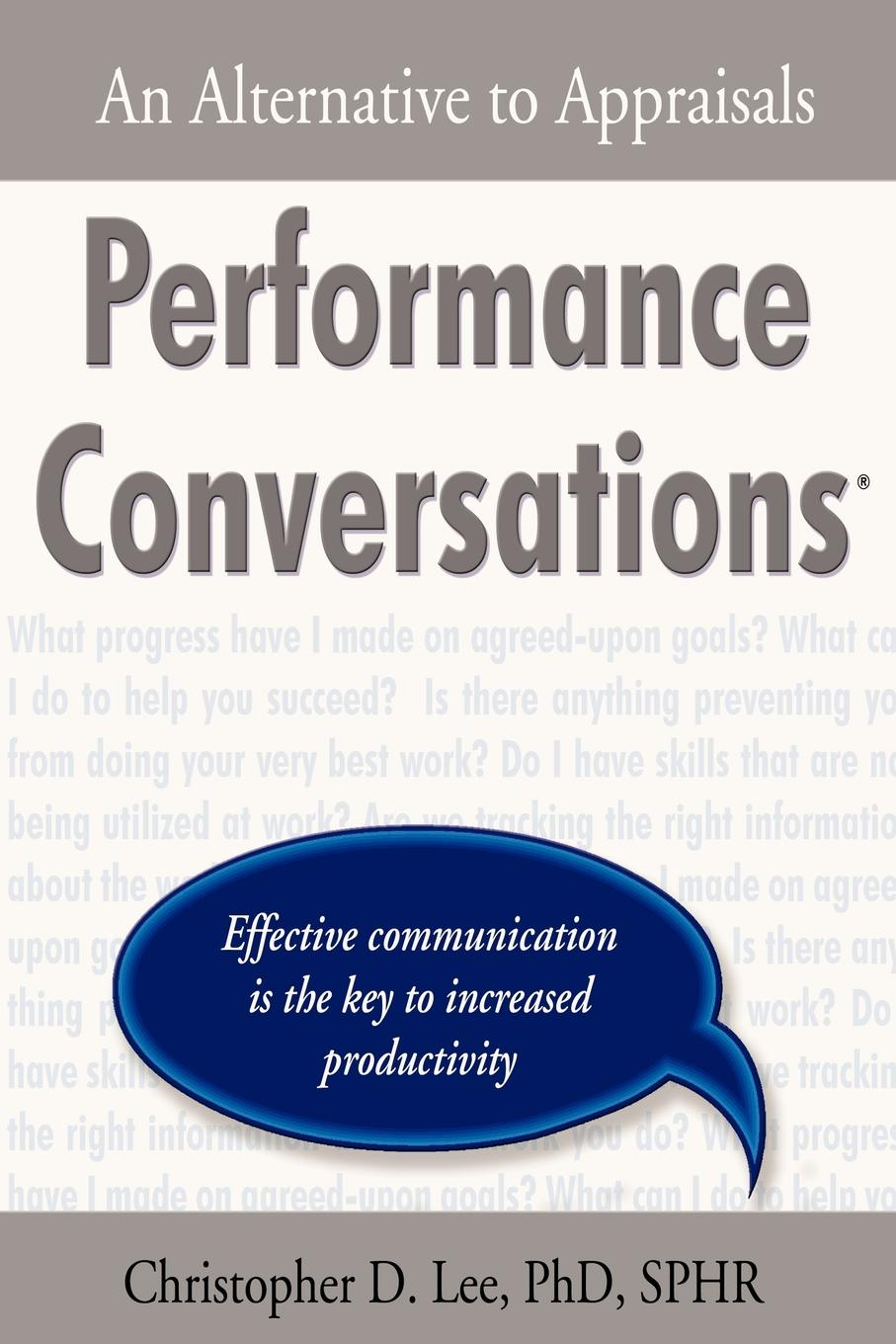 Christopher D. Lee Performance Conversations. An Alternative to Appraisals