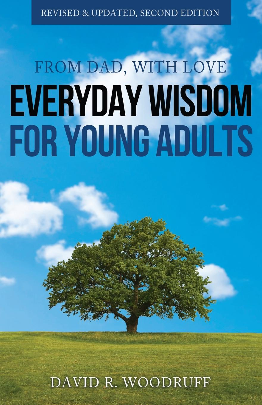 David R. Woodruff From Dad, with Love. Everyday Wisdom for Young Adults a summary of rich dad poor dad