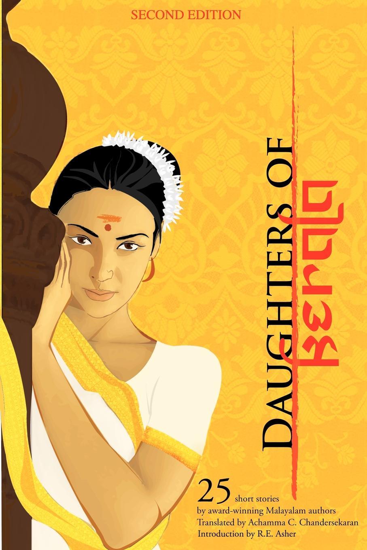 Фото - Achamma C. Chandersekaran Daughters of Kerala. 25 Short Stories by Award-Winning Authors agrarian distress and changing rural livelihoods in kerala