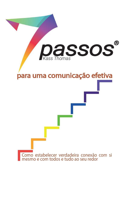 Kass Thomas 7 Passos para uma comunicacao efetiva kass thomas kusursuz iletisim icin 7 ad m