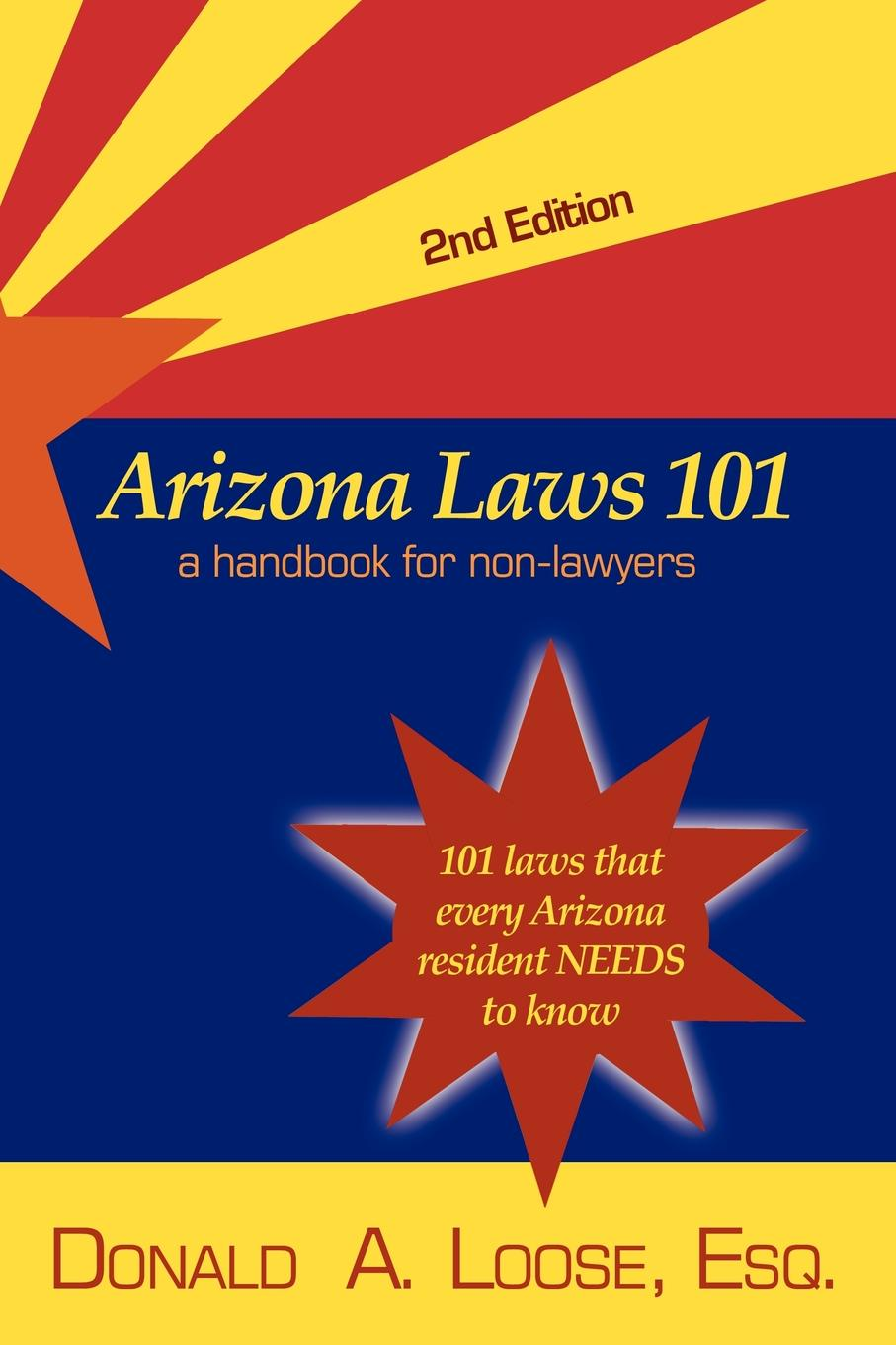 Donald A. Loose Arizona Laws 101. A Handbook for Non-Lawyers blood laws