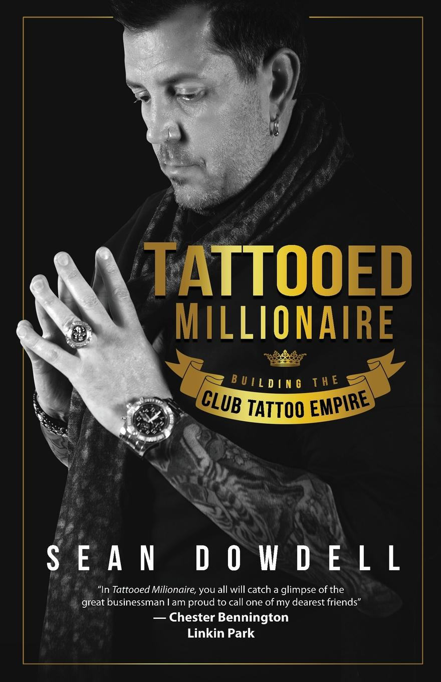 Sean Dowdell Tattooed Millionaire. Building the Club Tattoo Empire the girl with the lower back tattoo