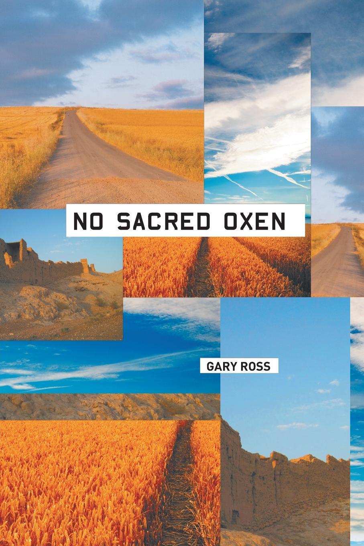 Gary Ross No Sacred Oxen