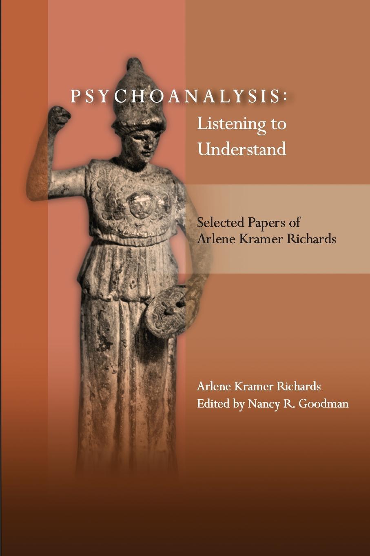 Arlene Kramer Richards Psychoanalysis. Listening to Understand: Selected Papers of Arlene Kramer Richards kramer c r3vm r3vm 25