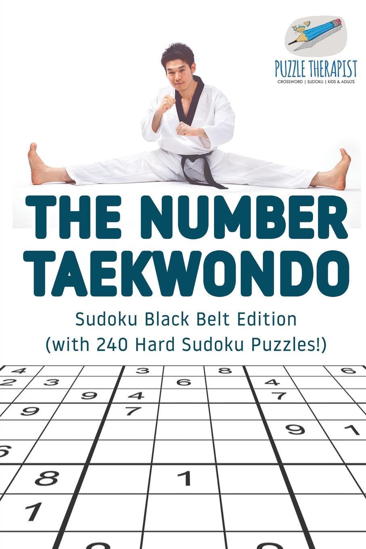 Puzzle Therapist The Number Taekwondo . Sudoku Black Belt Edition (with 240 Hard Sudoku Puzzles.) free shipping 2pcs lot 35mm right angle belt nut pulse valve dmf 25dd ac220v