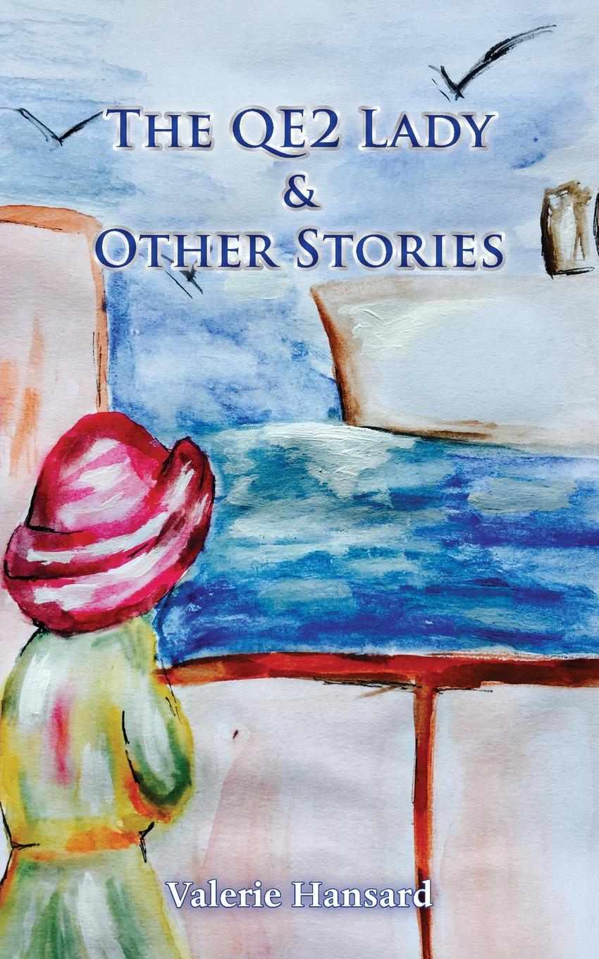 Valerie Hansard The QE2 Lady and Other Stories