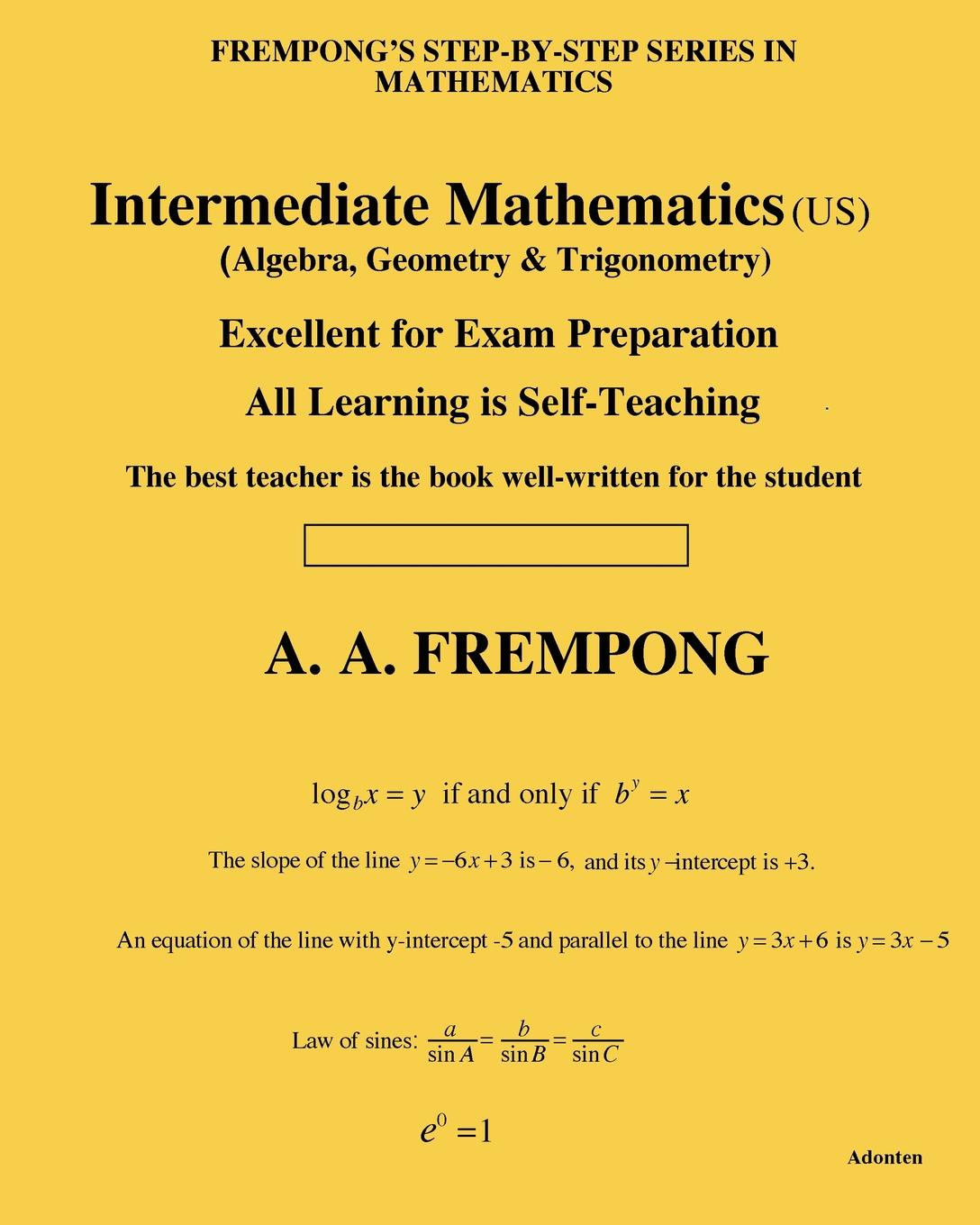 A. A. Frempong Intermediate Mathematics (US). (Algebra, Geometry . Trigonometry) carl lorenzo f the fractional trigonometry with applications to fractional differential equations and science