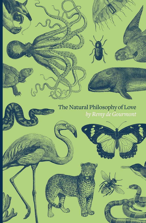 Remy de Gourmont, Ezra Pound The Natural Philosophy of Love ezra pound