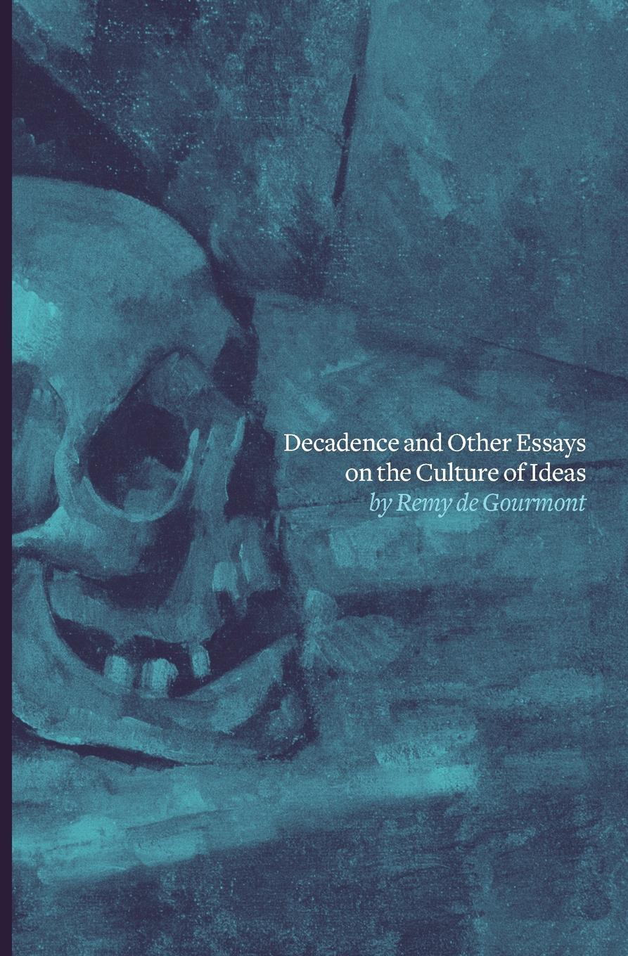 цены на Remy de Gourmont, William Aspenwall Bradley Decadence and Other Essays on the Culture of Ideas  в интернет-магазинах