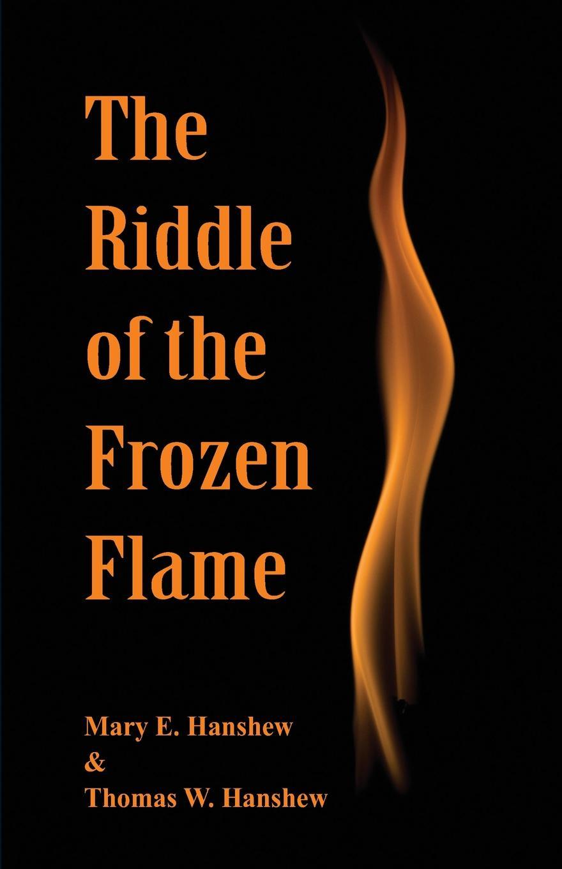 лучшая цена Mary E. Hanshew, Thomas W. Hanshew The Riddle of the Frozen Flame