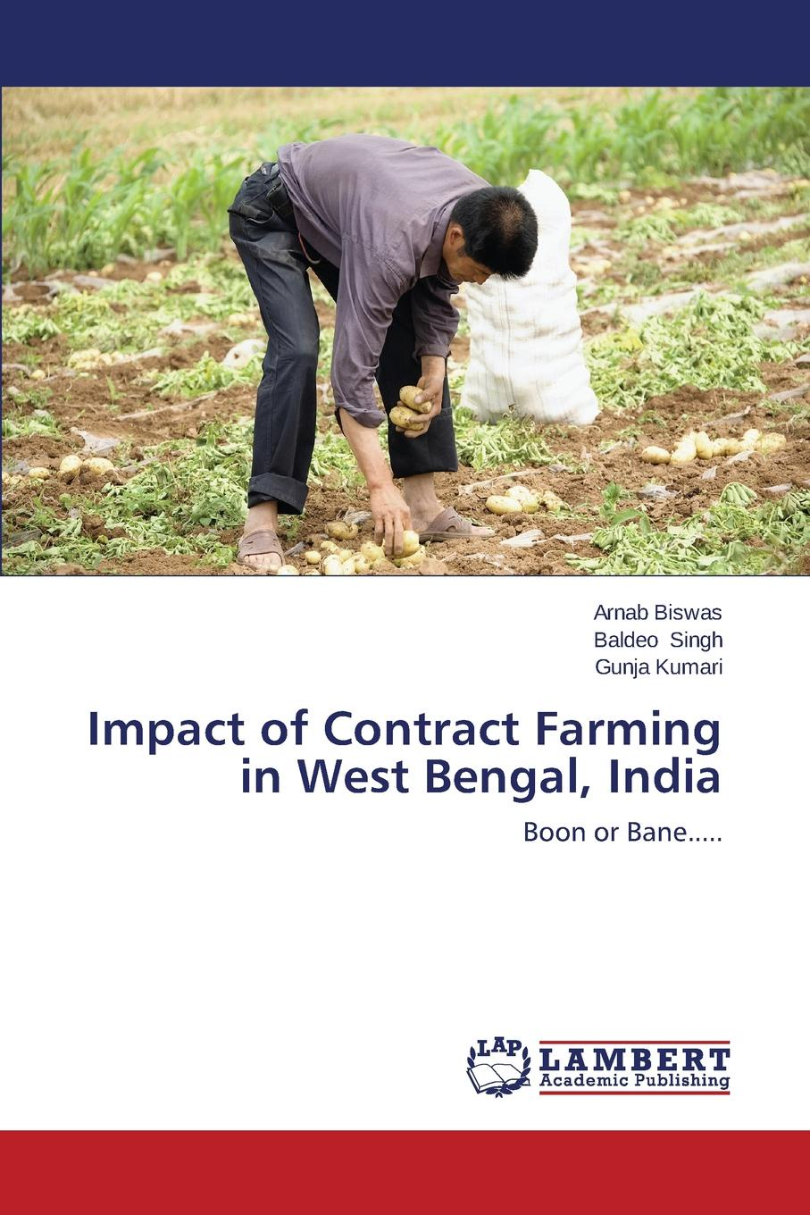 Biswas Arnab, Singh Baldeo, Kumari Gunja Impact of Contract Farming in West Bengal, India недорго, оригинальная цена