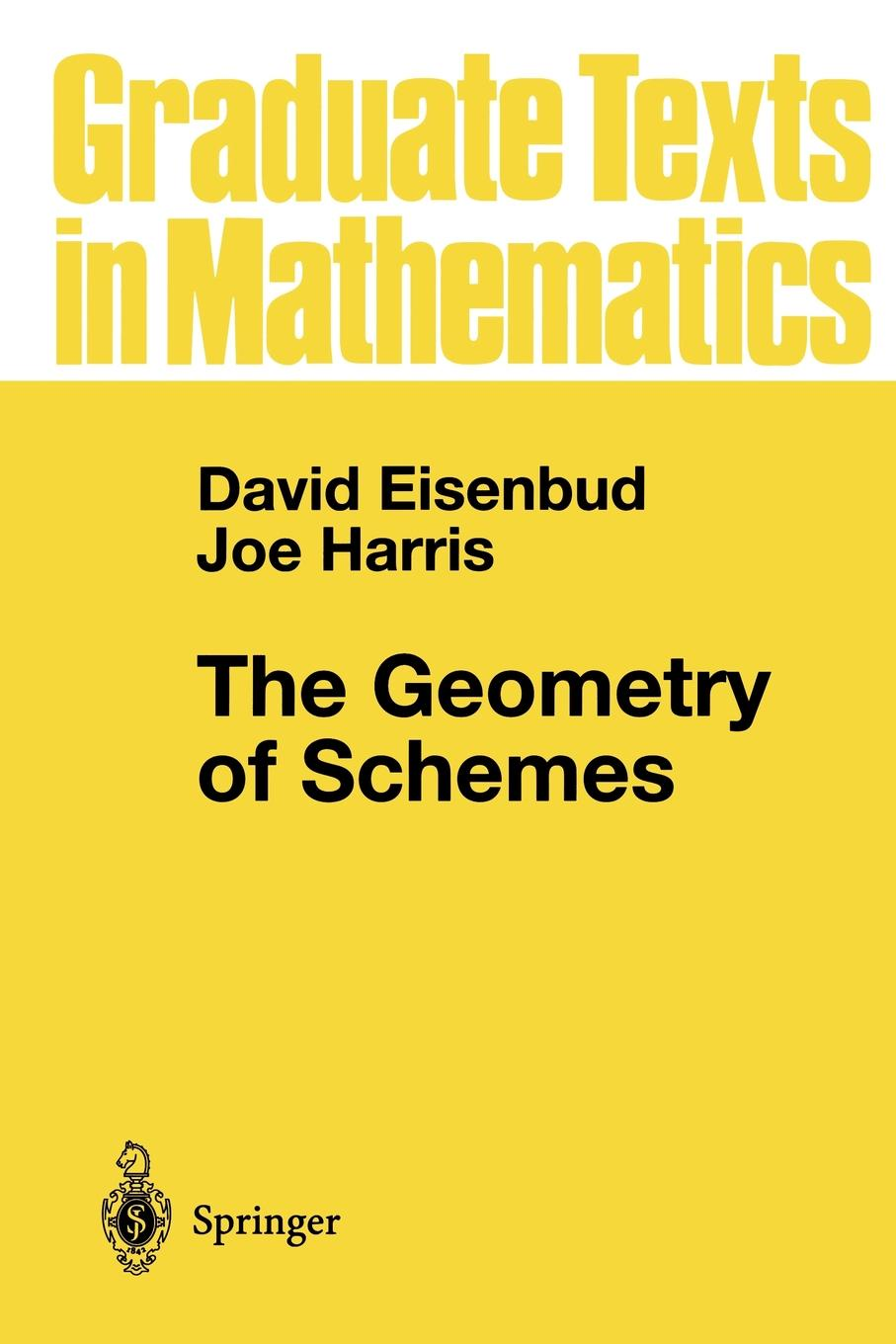 David Eisenbud, Joe Harris The Geometry of Schemes