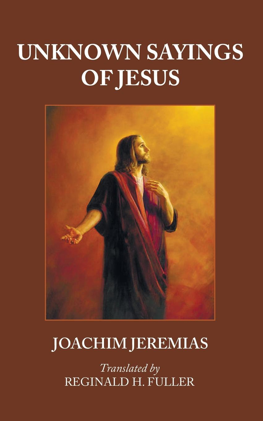 купить Joachim Jeremias, Reginald H. Fuller Unknown Sayings of Jesus онлайн