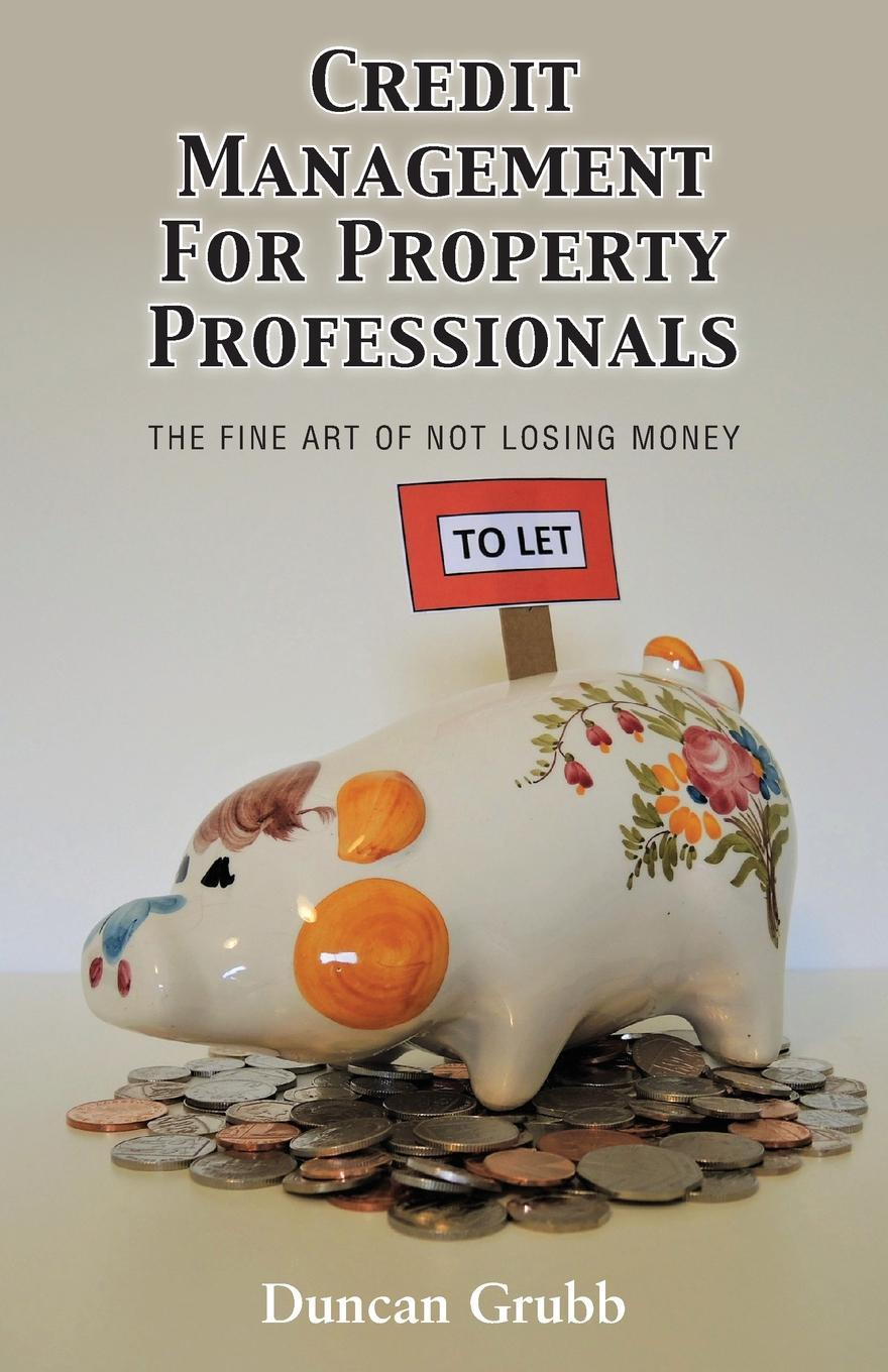 Credit Management for Property Professionals. The Fine Art of Not Losing Money Regardless of their background, UK Property Professionals often find...