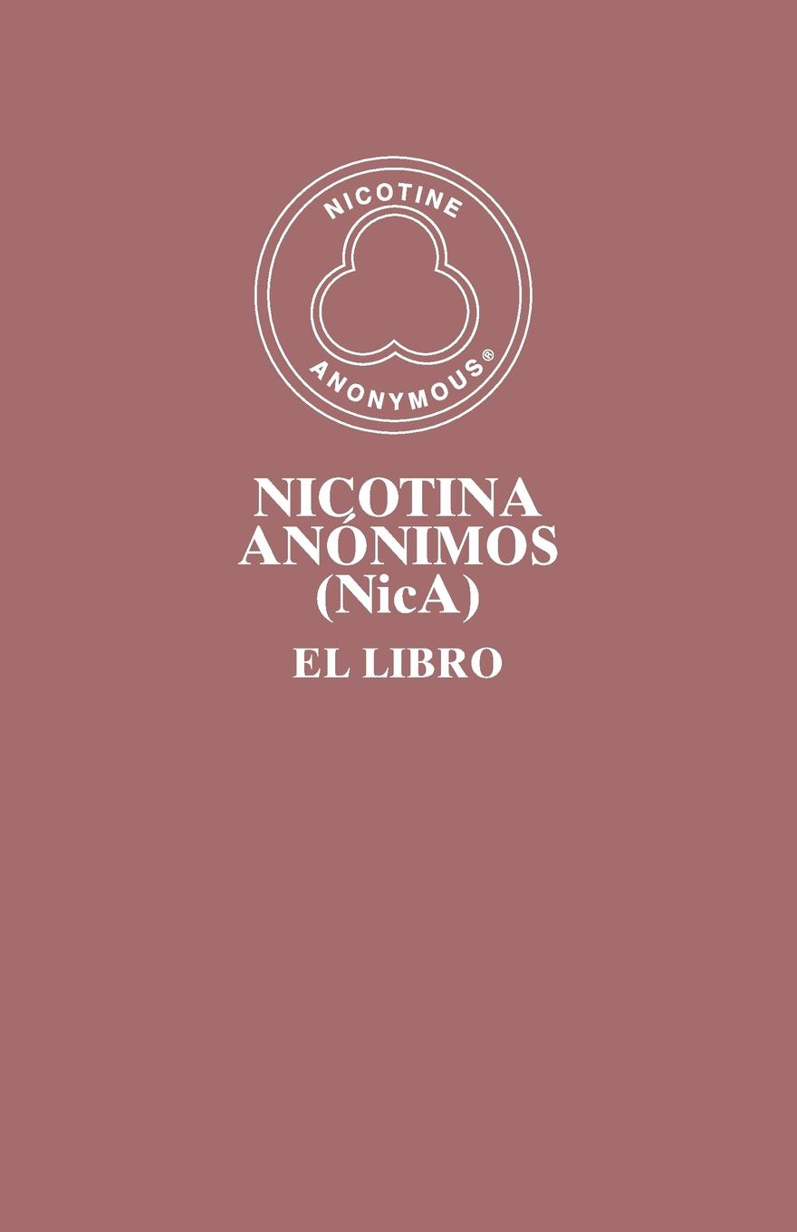Members of Nicotine Anonymous Nicotina Anonimos (NicA). El Libro все цены