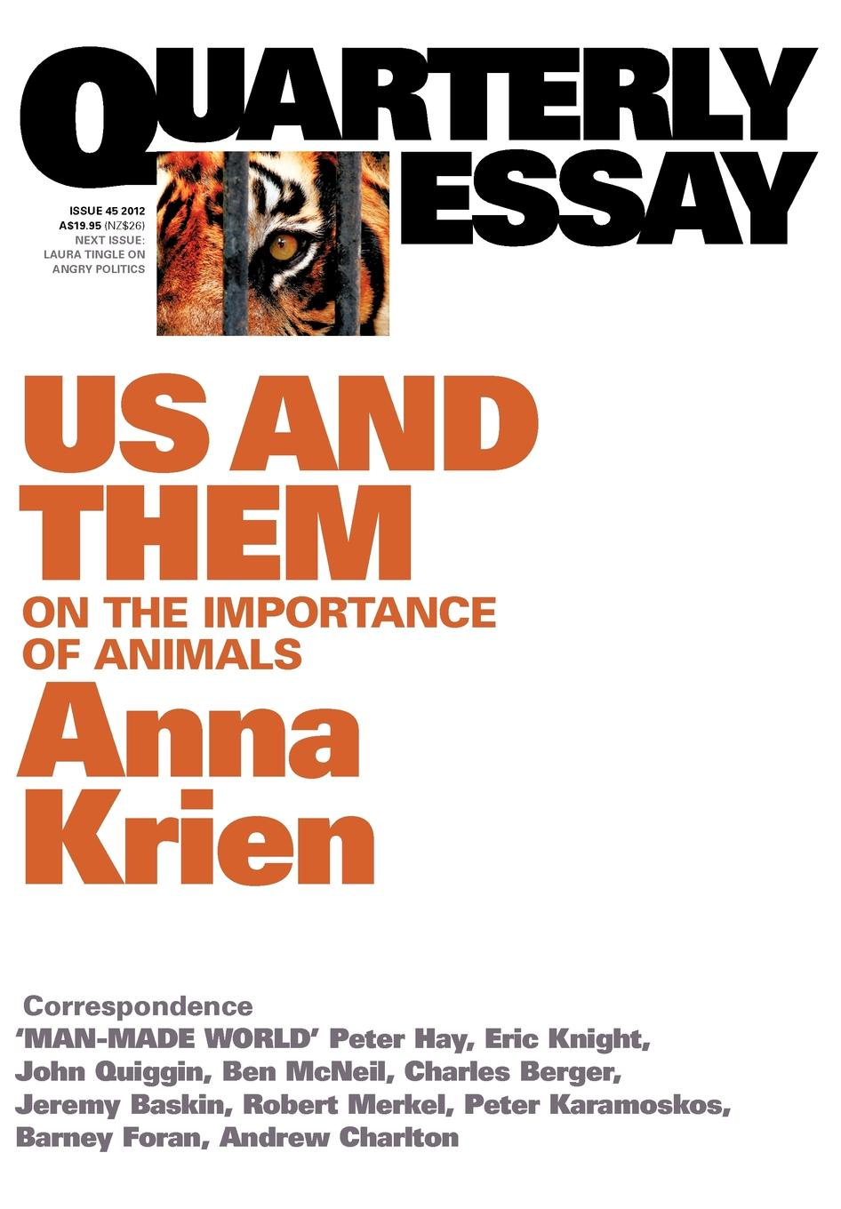 Anna Krien Quarterly Essay 45 Us . Them. On the Importance of Animals the animals among us the new science of anthrozoology