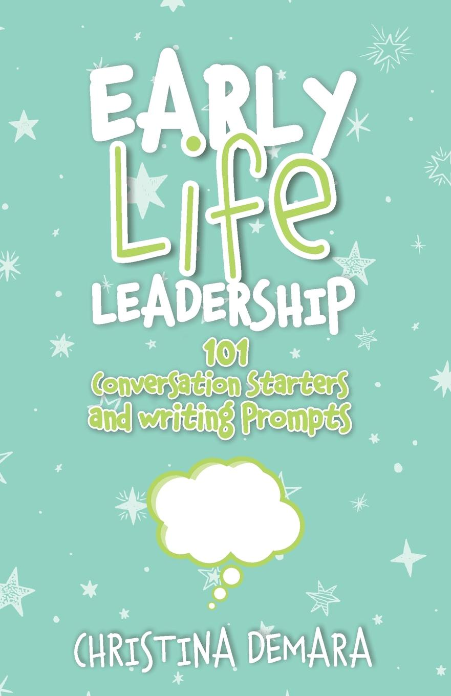 Christina DeMara Early Life Leadership, 101 Conversation Starters and Writing Prompts