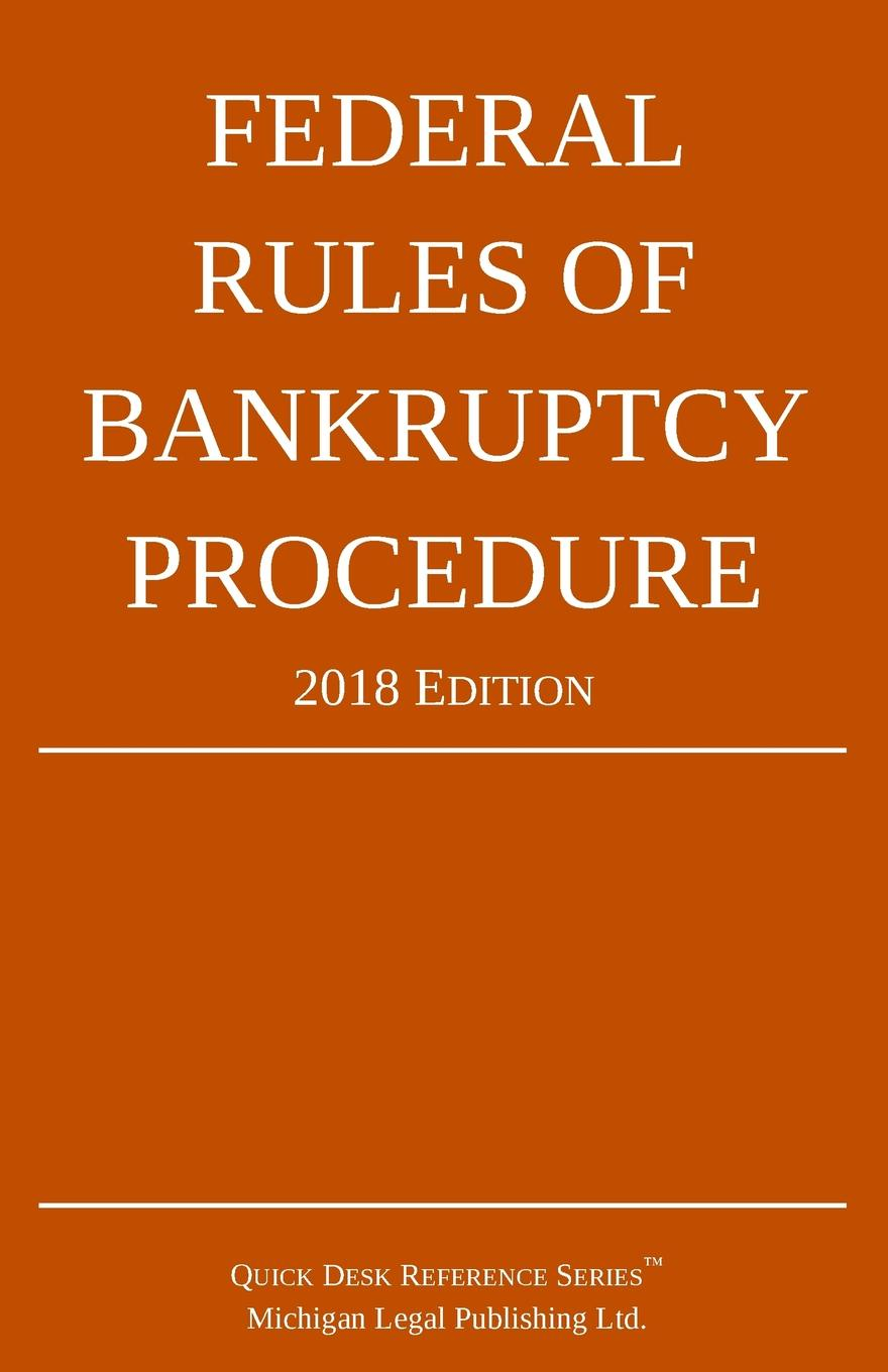 Michigan Legal Publishing Ltd. Federal Rules of Bankruptcy Procedure; 2018 Edition donald wilson a easements relating to land surveying and title examination