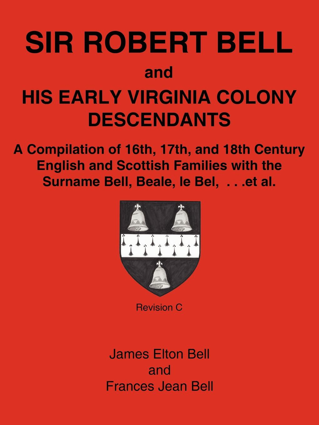 James Elton Bell, Frances Jean Bell Sir Robert Bell and His Early Virginia Colony Descendants. A Compilation of 16th, 17th, and 18th Century English and Scottish Families with the Surnam mymei outdoor 90db ring alarm loud horn aluminum bicycle bike safety handlebar bell