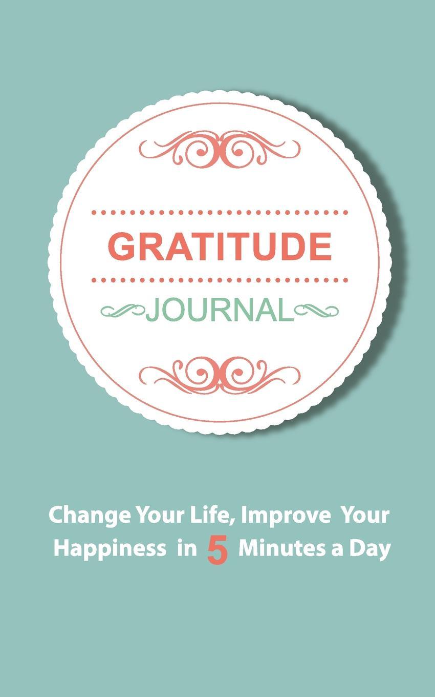 Thomas Media, Journal Gratitude Gratitude Journal. An Inspirational Journal of Gratitude and Happiness levels of life