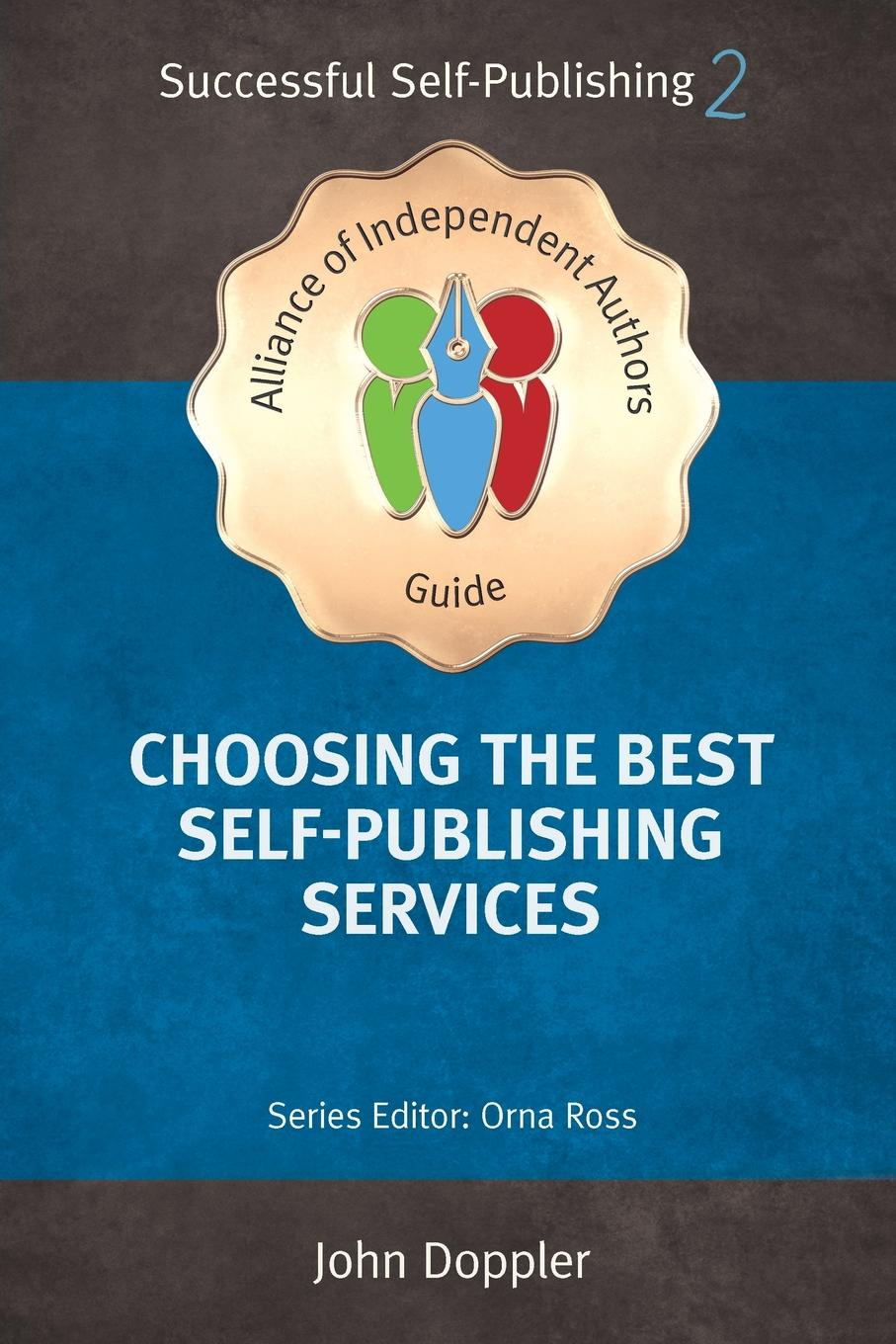 Jim Giammatteo, John Doppler Choosing the Best Self-Publishing Companies and Services. How To Self-Publish Your Book you choose