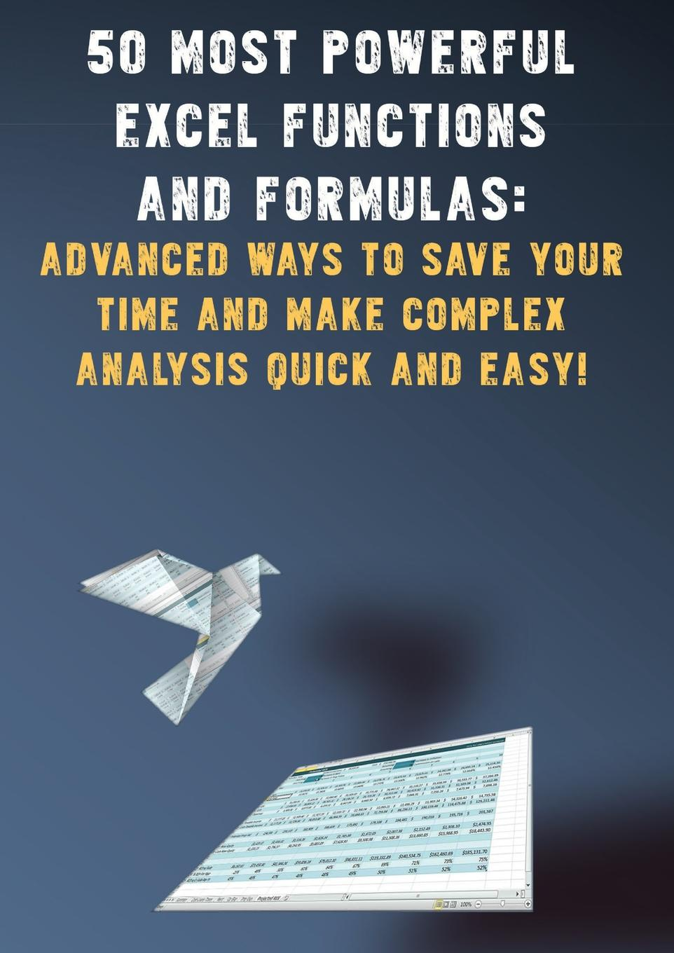 Andrei Besedin 50 Most Powerful Excel Functions and Formulas. : Advanced Ways to Save Your Time and Make Complex Analysis Quick and Easy. мини штатив redline rl103