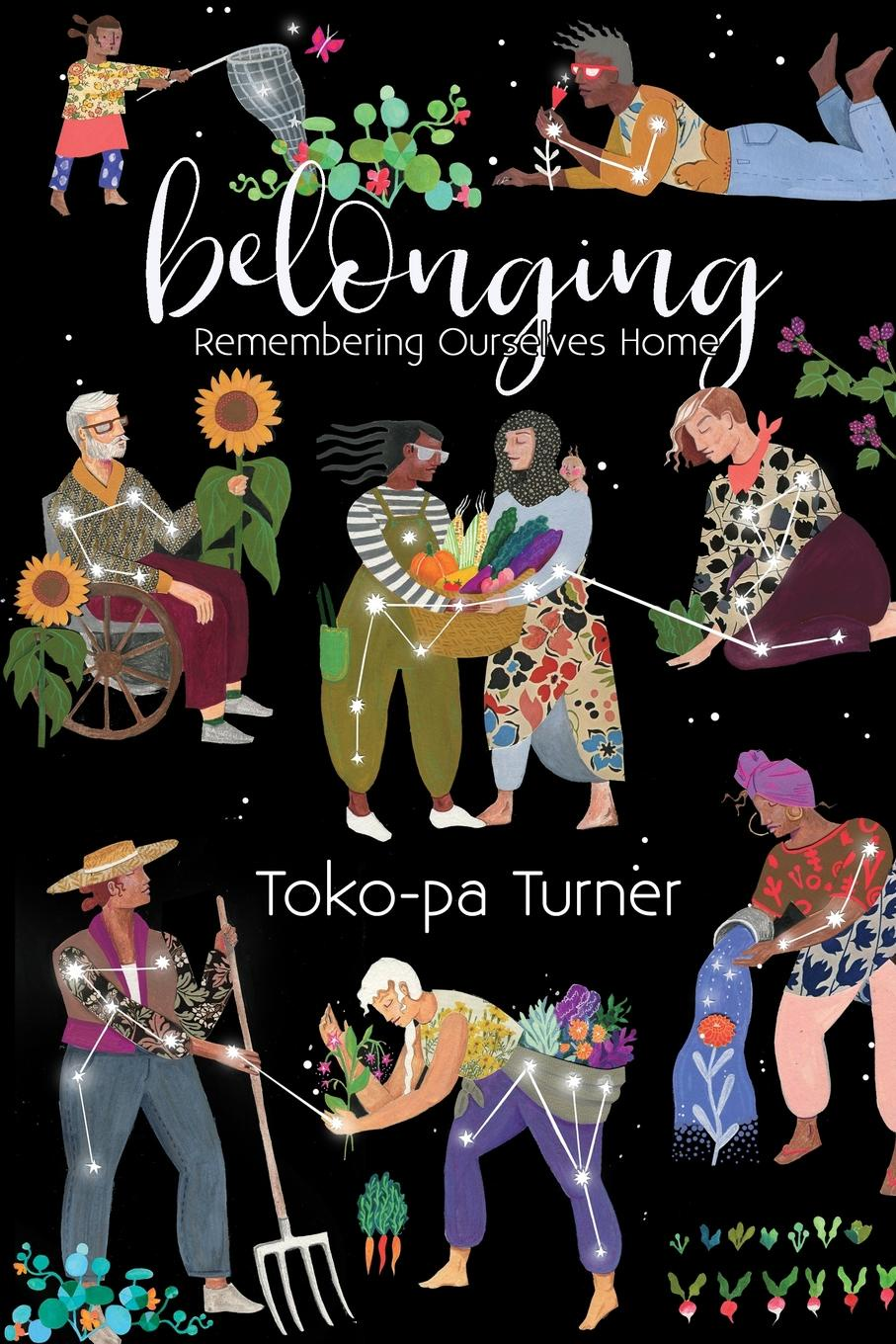 Toko-pa Turner Belonging. Remembering Ourselves Home a place to belong