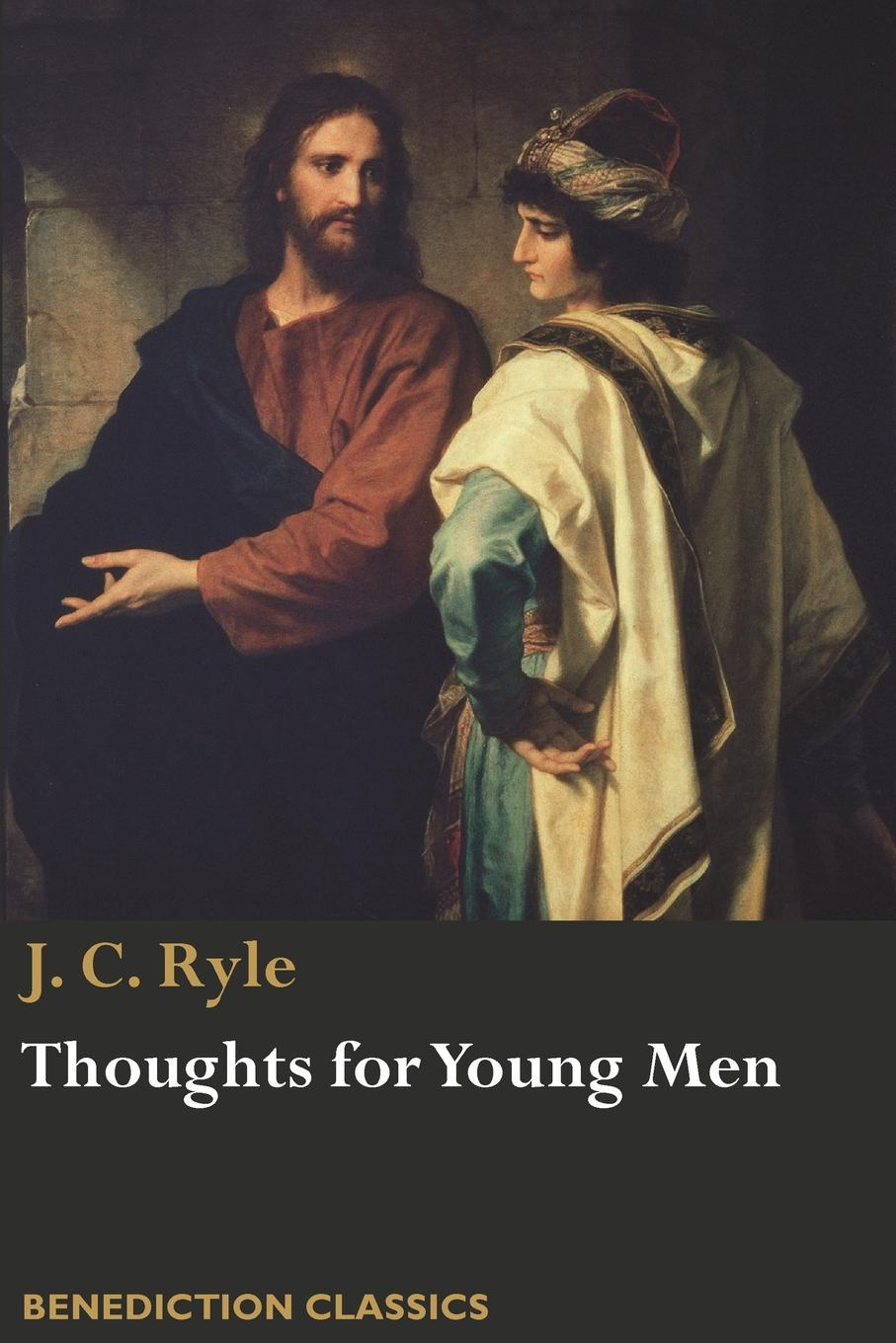 J. C. Ryle Thoughts for Young Men robert young j c empire colony postcolony