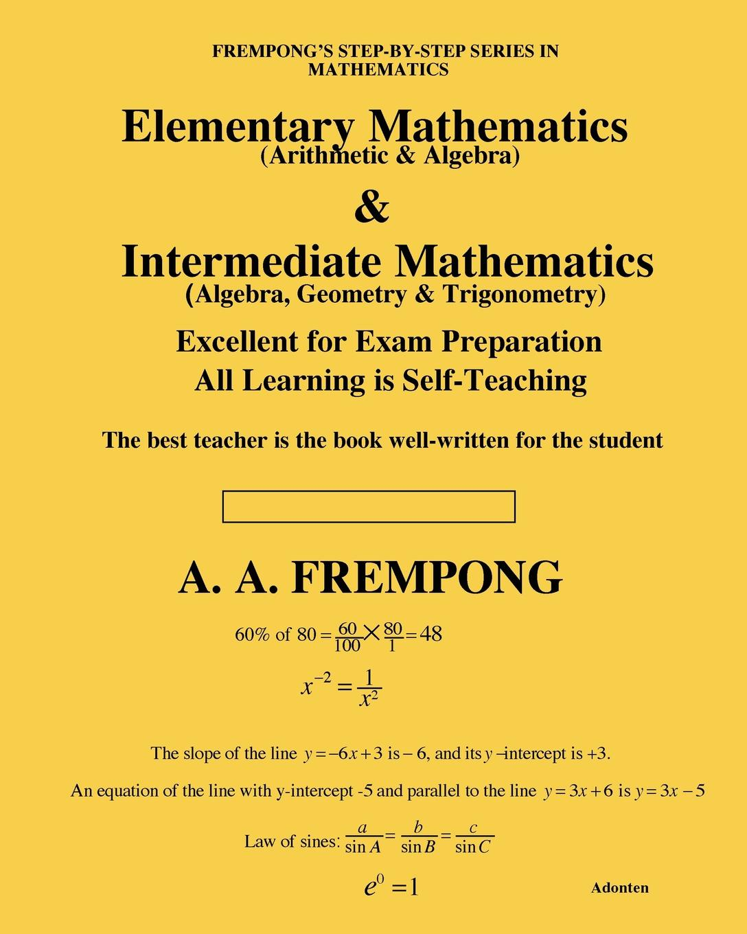 A. A. Frempong Elementary Mathematics . Intermediate Mathematics. (Arithmetic, Algebra, Geometry . Trigonometry) carl lorenzo f the fractional trigonometry with applications to fractional differential equations and science