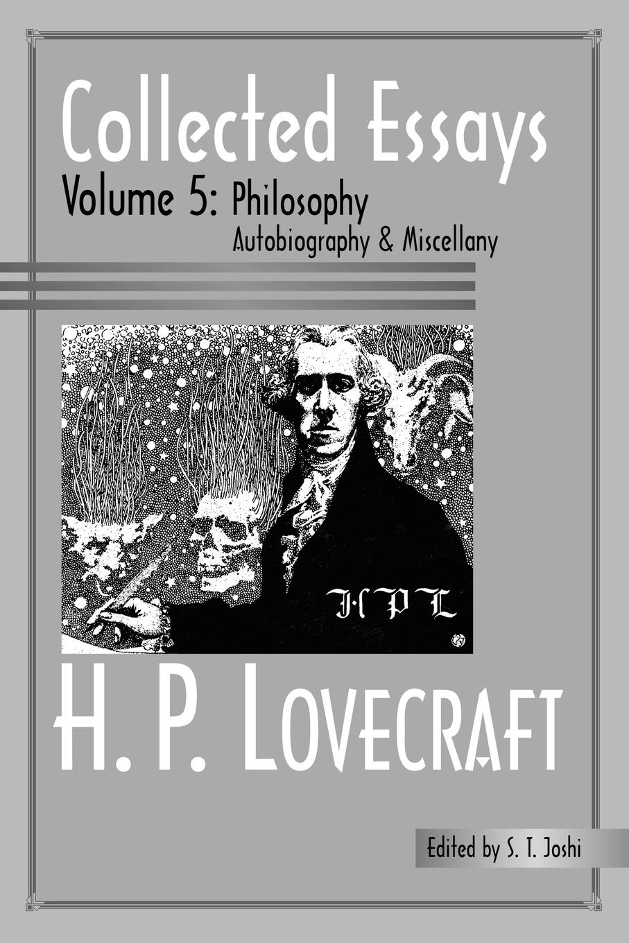 H. P. Lovecraft Collected Essays 5. Philosophy; Autobiography and Miscellany h p lovecraft he