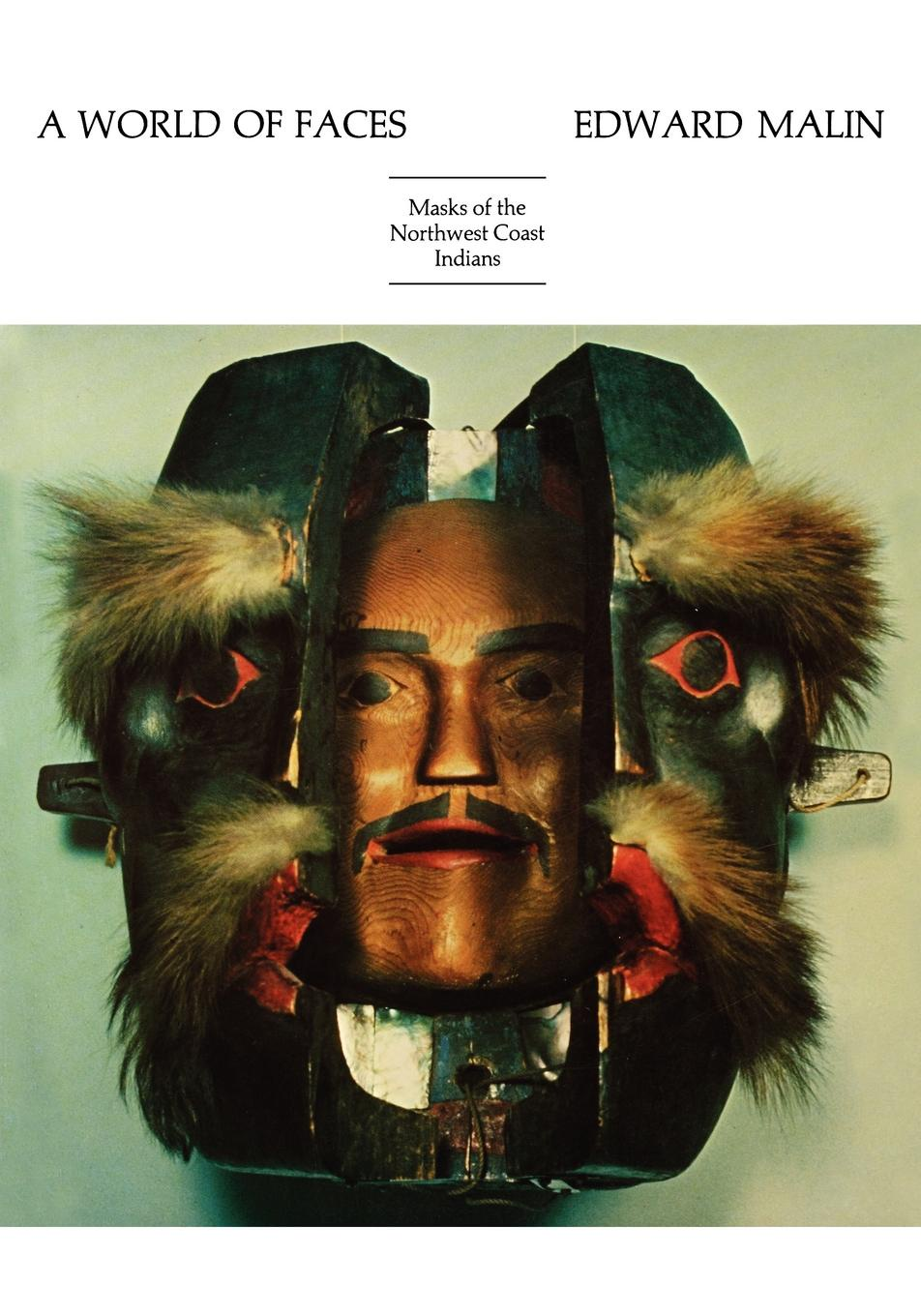 Edward Malin A World of Faces. Masks of the Northwest Coast Indians the maritime shipment of lng to northwest europe