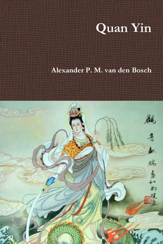 Alexander P. M. van den Bosch Quan Yin xi quan ceeture чистый бай бинг quan снять отличный фильм 10 для чувствительной кожи увлажняющего ремонта вс маски