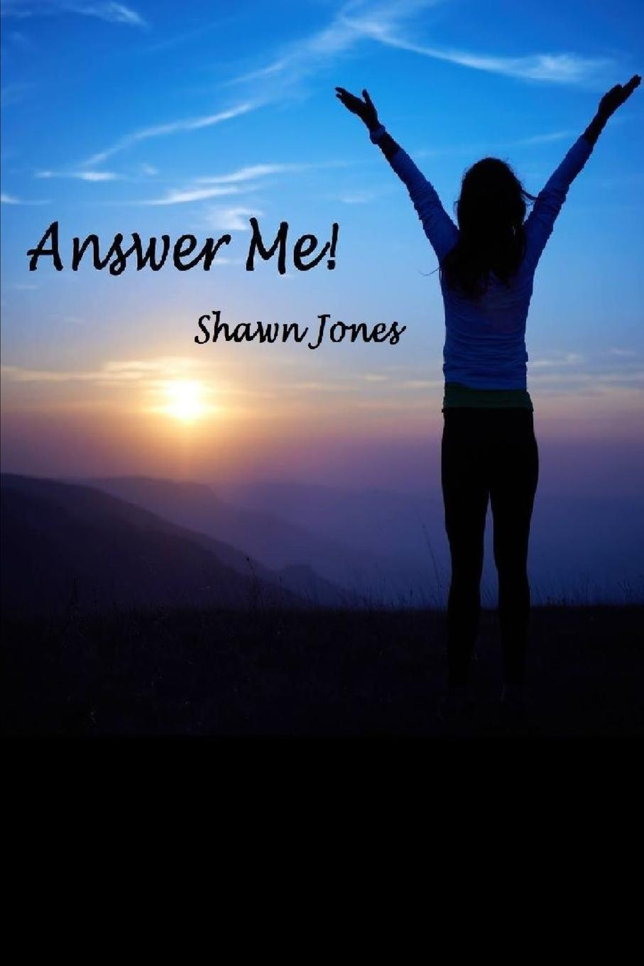 Shawn Jones Answer Me. the answer the answer revival