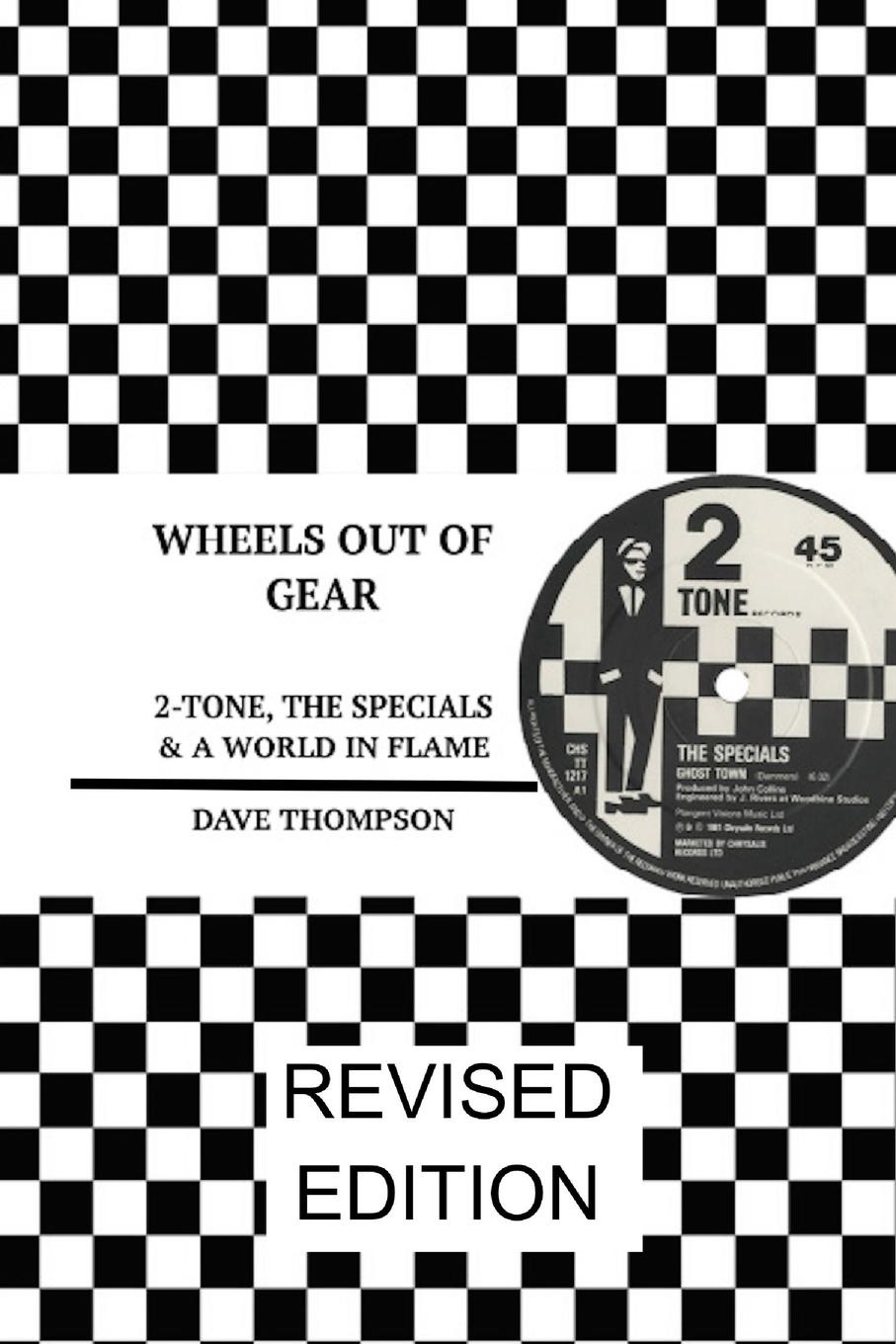 Dave Thompson Wheels Out of Gear. 2-Tone, the Specials . a World in Flame (Revised Edition) the eye of the world the wheel of time book 2 chinese edition 400 page
