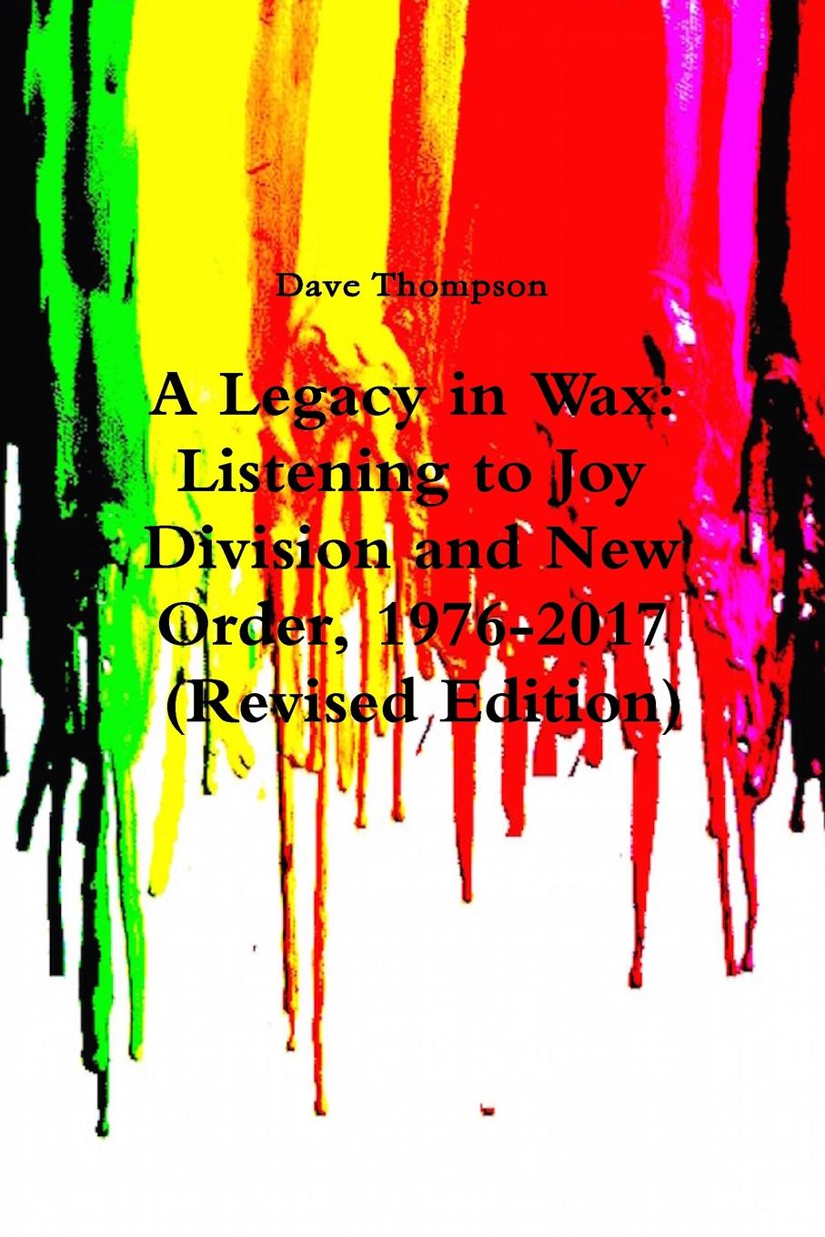 Dave Thompson A Legacy in Wax. Listening to Joy Division and New Order, 1976-2017 (Revised Edition) son of a gun original soundtrack album music by jed kurzel